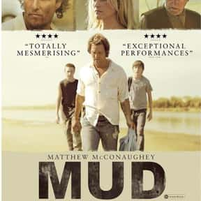 Mud is listed (or ranked) 3 on the list The Best Michael Shannon Movies