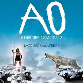 Ao, the Last Neanderthal is listed (or ranked) 7 on the list The Best Caveman Movies