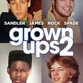 Grown Ups 2 is listed (or ranked) 21 on the list The Best and Worst of Adam Sandler