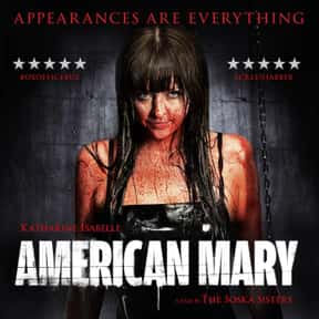 American Mary is listed (or ranked) 9 on the list The Scariest Horror Movies With Twins
