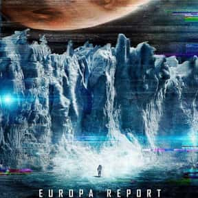 Europa Report is listed (or ranked) 17 on the list The Best Movies About Astronauts & Realistic Space Travel