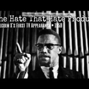The Hate That Hate Produced is listed (or ranked) 7 on the list The Best Malcolm X Movies, Ranked