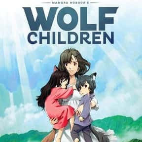 Wolf Children is listed (or ranked) 2 on the list The 15+ Best Werewolf Anime Of All Time