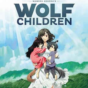 Wolf Children is listed (or ranked) 5 on the list The Best Anime Movies of All Time