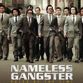 Nameless Gangster is listed (or ranked) 22 on the list The Best Korean Movies On Amazon Prime