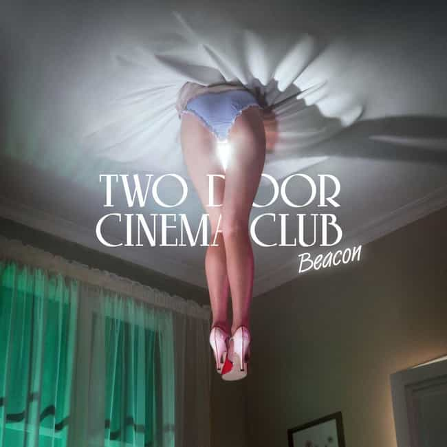 Beacon is listed (or ranked) 2 on the list The Best Two Door Cinema Club Albums, Ranked