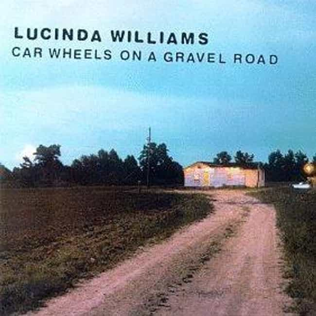 Car Wheels on a Gravel R... is listed (or ranked) 1 on the list The Best Lucinda Williams Albums of All Time