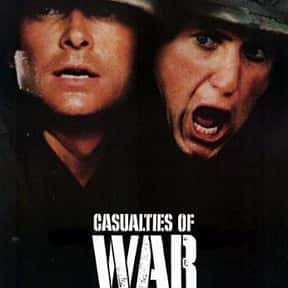 Casualties of War is listed (or ranked) 8 on the list The Best Movies Directed by Brian De Palma