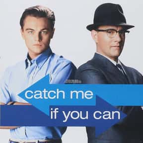 Catch Me If You Can is listed (or ranked) 6 on the list The Best Movies Of All Time