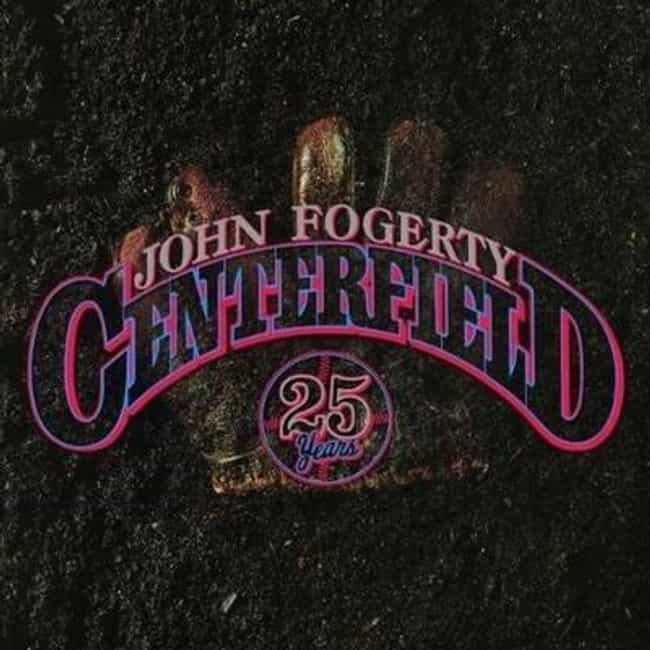 Centerfield is listed (or ranked) 3 on the list The Best John Fogerty Albums of All Time