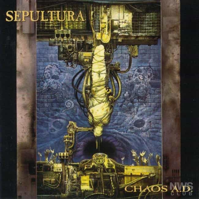 Chaos A.D. is listed (or ranked) 3 on the list The Best Sepultura Albums of All Time