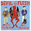 Devil in the Flesh is listed (or ranked) 17 on the list The Best Billy Childish Albums of All Time