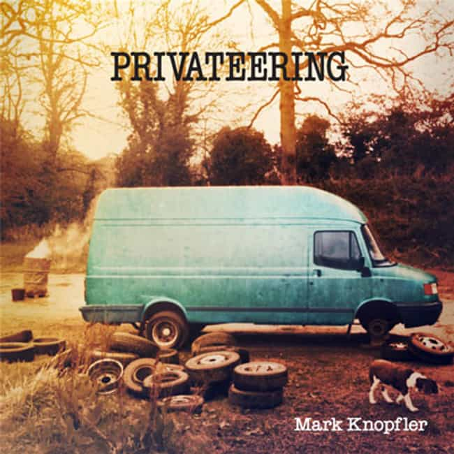 Privateering is listed (or ranked) 4 on the list The Best Mark Knopfler Albums of All Time