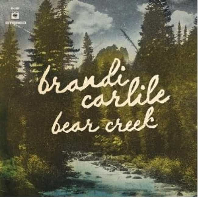 Bear Creek is listed (or ranked) 4 on the list The Best Brandi Carlile Albums of All Time