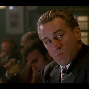 Jimmy Conway is listed (or ranked) 5 on the list The Greatest Mobsters & Gangster of Film and TV