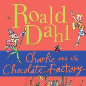 Charlie and the Chocolate Fact is listed (or ranked) 17 on the list Books That Changed Your Life