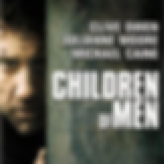 Children of Men is listed (or ranked) 4 on the list The Best Recent Survival Shows & Movies