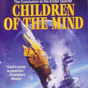 Children of the Mind is listed (or ranked) 9 on the list The Best Orson Scott Card Books