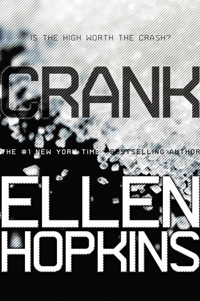 Crank is listed (or ranked) 5 on the list The Most Realistic Books About Drug Addiction
