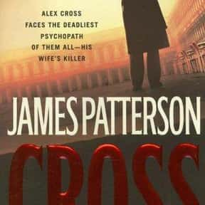 Cross is listed (or ranked) 16 on the list The Best James Patterson Books