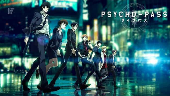 Psycho-Pass is listed (or ranked) 4 on the list 11 Great Anime That Deserve Live Action Movie Adaptations