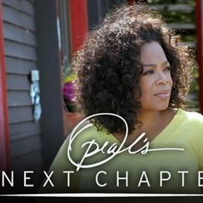 Oprah's Next Chapter is listed (or ranked) 4 on the list TV Shows Produced By Oprah Winfrey