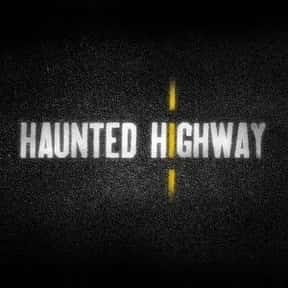 Haunted Highway is listed (or ranked) 23 on the list The Best Paranormal Reality Shows