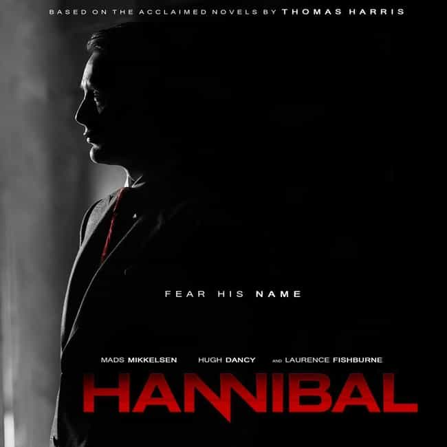 Hannibal is listed (or ranked) 1 on the list What to Watch If You Love Dexter