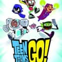 Teen Titans Go! is listed (or ranked) 10 on the list The Best Current Cartoon Network Shows