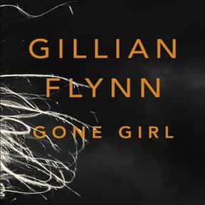 Gone Girl is listed (or ranked) 6 on the list The Best Novels About Sociopaths
