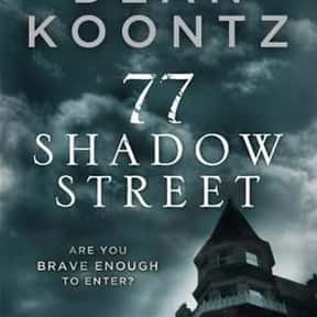 77 Shadow Street is listed (or ranked) 25 on the list The Best Dean Koontz Books of All Time