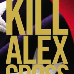 Kill Alex Cross is listed (or ranked) 15 on the list The Best James Patterson Books