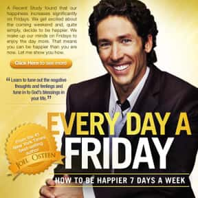 Every Day a Friday is listed (or ranked) 2 on the list The Best Joel Osteen Books