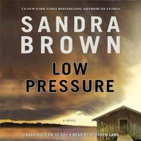Low Pressure is listed (or ranked) 6 on the list The Best Sandra Brown Books