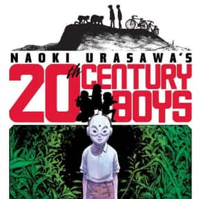 20th Century Boys is listed (or ranked) 20 on the list The 50+ Greatest Manga of All Time, Ranked