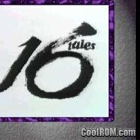 16 Tales is listed (or ranked) 23 on the list PlayStation 1 Games