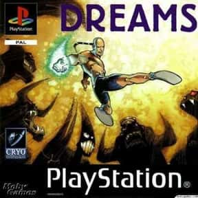 Dreams is listed (or ranked) 3 on the list PlayStation 1 Games