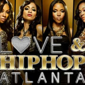 Love & Hip Hop: Atlanta is listed (or ranked) 11 on the list TV Shows That Should Be Canceled