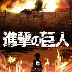 Attack on Titan is listed (or ranked) 7 on the list The Best Adventure Anime of All Time