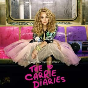 The Carrie Diaries is listed (or ranked) 13 on the list The Best High School TV Shows