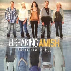 Breaking Amish is listed (or ranked) 3 on the list The Best Docusoaps and Dramatic Reality Documentary Series