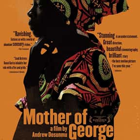 Mother of George is listed (or ranked) 6 on the list The Best Danai Gurira Movies