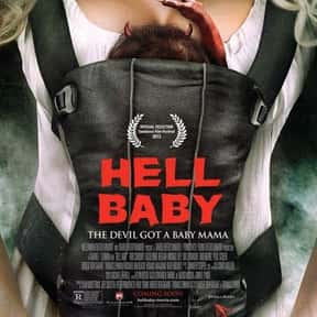 Hell Baby is listed (or ranked) 23 on the list The Funniest Movies About Babies