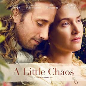 A Little Chaos is listed (or ranked) 25 on the list The Best Kate Winslet Movies