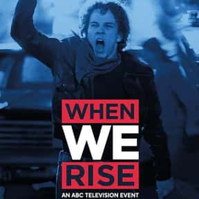 When We Rise is listed (or ranked) 15 on the list The Greatest TV Shows Set in the 1970s