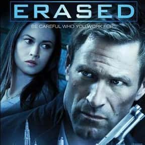 Erased is listed (or ranked) 13 on the list The Best Action Movies Streaming on Netflix