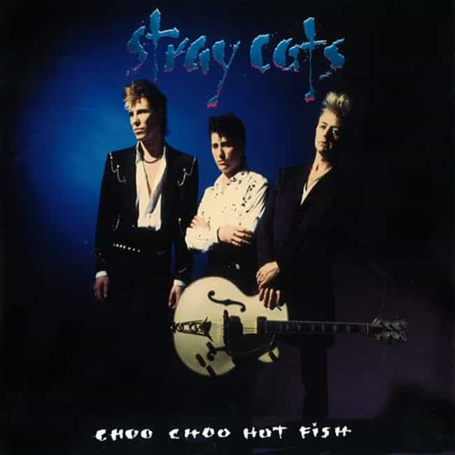 Choo Choo Hot Fish is listed (or ranked) 2 on the list The Best Stray Cats Albums of All Time