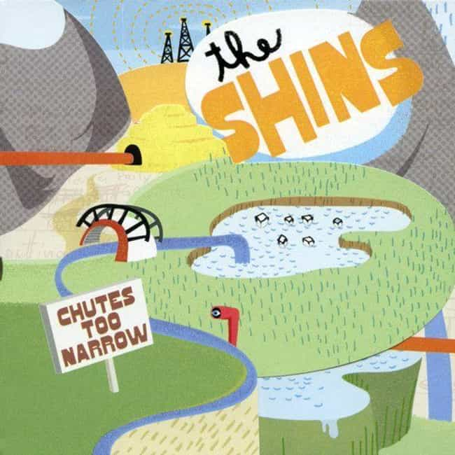 Chutes Too Narrow is listed (or ranked) 1 on the list The Best The Shins Albums, Ranked