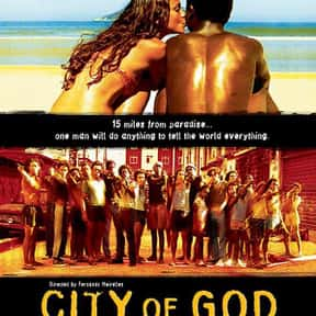 City of God is listed (or ranked) 9 on the list The Very Best Movies About Life in the Ghetto