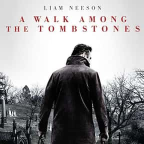 A Walk Among the Tombstones is listed (or ranked) 22 on the list The Very Best Liam Neeson Movies